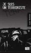 Couverture du livre « Je suis un terroriste » de Pierre Brasseur aux éditions Apres La Lune