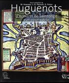 Couverture du livre « Huguenots d'Aunis et de Saintonge XVIe-XVIIIe siècle » de Collectif et Didier Poton et Louis-Gilles Pairault et Muriel Hoareau aux éditions Croit Vif