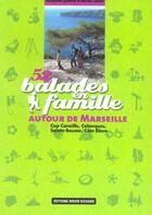 Couverture du livre « 52 Balades En Famille Autour De Marseille » de Francoise Quintin et Michel Grard aux éditions Didier Richard