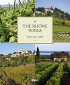 Couverture du livre « The Rhône wines ; côtes and valley » de Jean Serroy aux éditions Glenat
