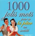 Couverture du livre « 1000 jolis mots pour se la péter en société » de Collectif aux éditions Desinge Hugo Cie