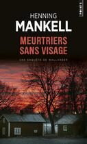 Couverture du livre « Meurtriers sans visage » de Henning Mankell aux éditions Points