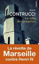 Couverture du livre « La ville des tempêtes » de Jean Contrucci aux éditions Points