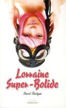 Couverture du livre « Lorraine super-bolide » de David Tavityan aux éditions Sarbacane