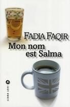 Couverture du livre « Mon nom est Salma » de Fadia Faqir aux éditions Liana Levi