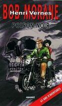 Couverture du livre « Bob Morane ; poison noir » de Henri Vernes aux éditions Ananke