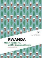Couverture du livre « Rwanda ; mille collines, mille traumatismes » de Colette Braeckman aux éditions Nevicata