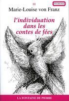 Couverture du livre « L'Individuation Dans Les Contes De Fees » de Von Franz Marie-Loui aux éditions Fontaine De Pierre