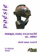 Couverture du livre « Pourquoi, diable, n'ai-je pas été un... poète ? » de Cheick Oumar Kante aux éditions Ndze