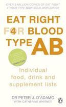 Couverture du livre « Eat Right for Blood Type AB » de Peter J. D' Adamo aux éditions Penguin Books Ltd Digital