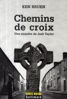 Couverture du livre « Chemin de croix » de Ken Bruen aux éditions Gallimard