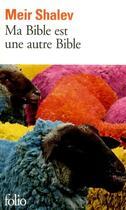 Couverture du livre « Ma bible est une autre bible » de Meir Shalev aux éditions Folio