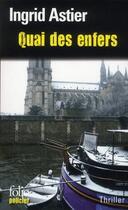 Couverture du livre « Quai des enfers » de Ingrid Astier aux éditions Gallimard