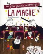 Couverture du livre « NE PLUS JAMAIS S'ENNUYER ; la magie » de Benoit Rosemont aux éditions Gallimard-jeunesse