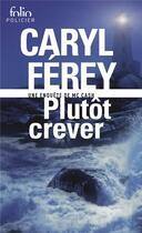 Couverture du livre « Plutôt crever » de Caryl Ferey aux éditions Gallimard