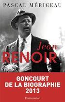 Couverture du livre « Jean Renoir » de Pascal Merigeau aux éditions Flammarion