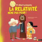 Couverture du livre « Professeur Albert présente la relativité même pas peur ! » de Eduard Altarriba et Sheddad Kaid-Salah Ferron aux éditions Nathan