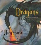 Couverture du livre « Dragons ; dessiner et peindre un univers de feu » de John Howe aux éditions Fleurus