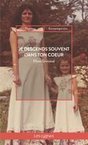 Couverture du livre « Je descends souvent dans ton coeur » de Flore Grimaud aux éditions Les Cygnes
