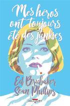 Couverture du livre « Criminal HORS-SERIE ; mes héros ont toujours été des junkies » de Ed Brubaker et Sean Phillips aux éditions Delcourt