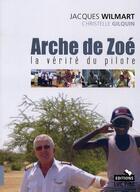 Couverture du livre « L'Arche de Zoé ; la version du pilote belge » de Christelle Gilquin et Jacques Willemart aux éditions Luc Pire