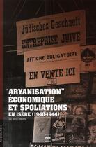 Couverture du livre « « aryanisation » économique et spoliations en Isère (1940-1944) » de Tal Bruttmann aux éditions Pu De Grenoble
