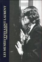 Couverture du livre « Les musées Yves Saint Laurent » de Collectif aux éditions Reunion Des Musees Nationaux