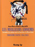 Couverture du livre « Les meilleurs ennemis T.3 ; 1984-2013 » de Jean-Pierre Filiu et David B. aux éditions Futuropolis