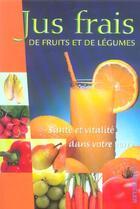Couverture du livre « Jus Frais De Fruits Et De Legumes » de Son Tyberg aux éditions Chantecler