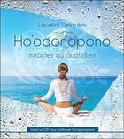 Couverture du livre « Ho'oponopono - miracles au quotidien - livre + cd » de Laurent Debaker aux éditions Ada