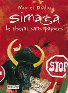 Couverture du livre « Simaga, le cheval sans papier » de Muriel Diallo aux éditions Vents D'ailleurs