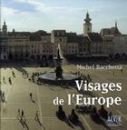 Couverture du livre « Visages de l'europe » de Michel Bacchetta aux éditions Alvik