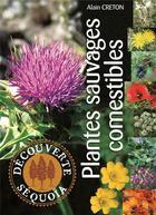 Couverture du livre « Plantes sauvages comestibles » de A. Creton aux éditions Sequoia