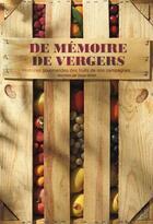 Couverture du livre « De mémoires de vergers ; histoires gourmandes des fruits de nos campagnes » de Serge Schall aux éditions Petite Plume De Carotte