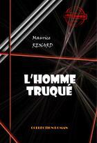 Couverture du livre « L'homme truqué » de Maurice Renard aux éditions Ink Book