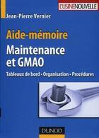 Couverture du livre « Aide-mémoire ; maintenance et GMAO » de Vernier-J.P aux éditions Dunod