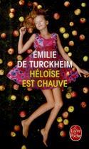 Couverture du livre « Héloïse est chauve » de Emilie De Turckheim aux éditions Lgf