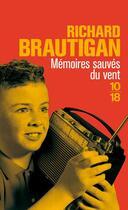 Couverture du livre « Memoires Sauves Du Vent » de Richard Brautigan aux éditions 10/18