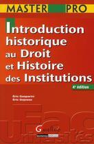 Couverture du livre « Introduction historique au droit et aux institutions (4e édition) » de Eric Gasparini et Eric Gojosso aux éditions Gualino