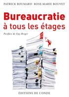 Couverture du livre « Bureaucratie à tous les étages » de Rose-Marie Bouvet et Patrick Boumard aux éditions De L'onde