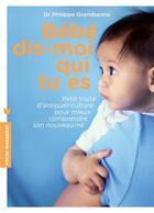 Couverture du livre « Bébé, dis-moi qui tu es » de Philippe Grandsenne aux éditions Marabout
