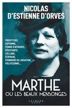 Couverture du livre « Marthe ou les beaux mensonges » de Nicolas d'Estienne d'Orves aux éditions Calmann-levy