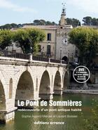 Couverture du livre « Le pont de Sommiéres révélé » de Laurent Boissier aux éditions Errance