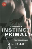 Couverture du livre « La meute alpha t.1 ; instinct primal » de J. D. Tyler aux éditions Ada