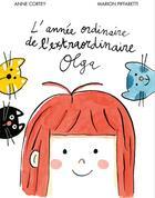 Couverture du livre « L'année ordinaire de l'extraordinaire Olga » de Anne Cortey aux éditions Thierry Magnier