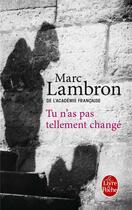 Couverture du livre « Tu n'as pas tellement changé » de Marc Lambron aux éditions Lgf