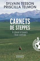 Couverture du livre « Carnets de steppes ; à cheval à travers l'Asie centrale » de Sylvain Tesson et Priscilla Telmon aux éditions Pocket