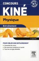 Couverture du livre « ENTRAINEMENT ; concours kiné ; physique ; QCM et exos (3e édition) » de Christine Lopez-Rios aux éditions Elsevier-masson