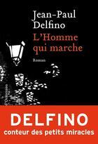 Couverture du livre « L'homme qui marche » de Jean-Paul Delfino aux éditions Heloise D'ormesson