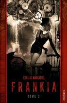Couverture du livre « Frankia t.3 » de Jean-Luc Marcastel aux éditions Mnemos